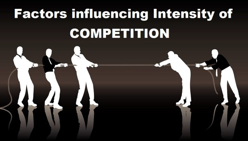 Factors influencing Intensity of Competition in an Industry