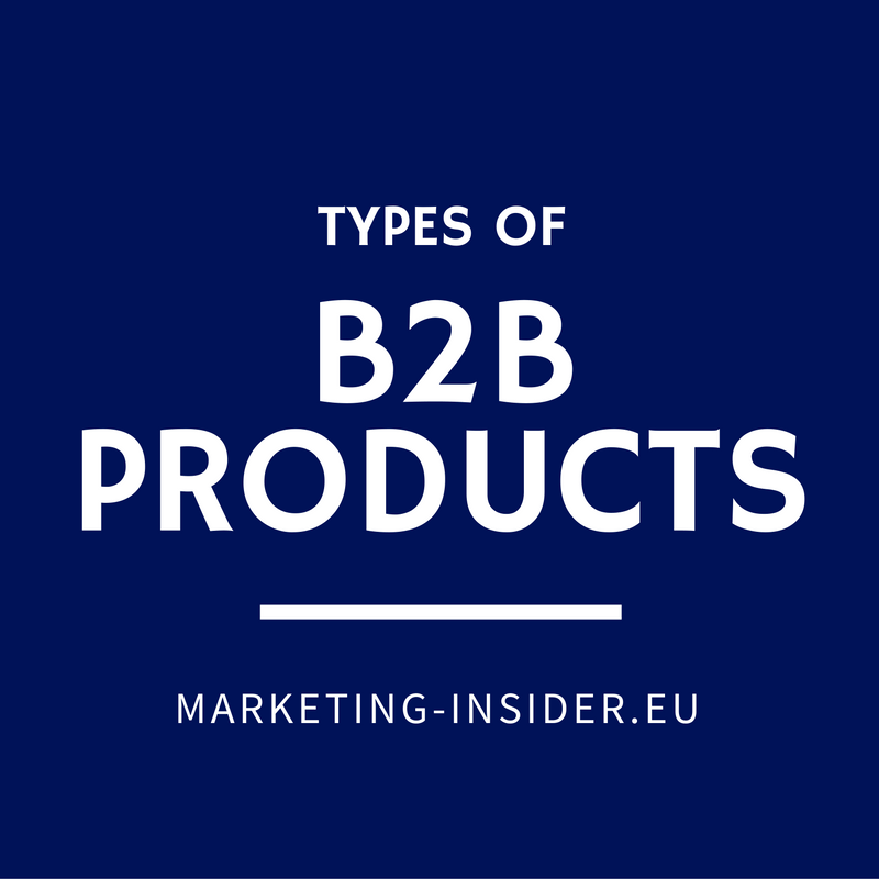 Types of B2B Products – Classification of Business-to-Business Products