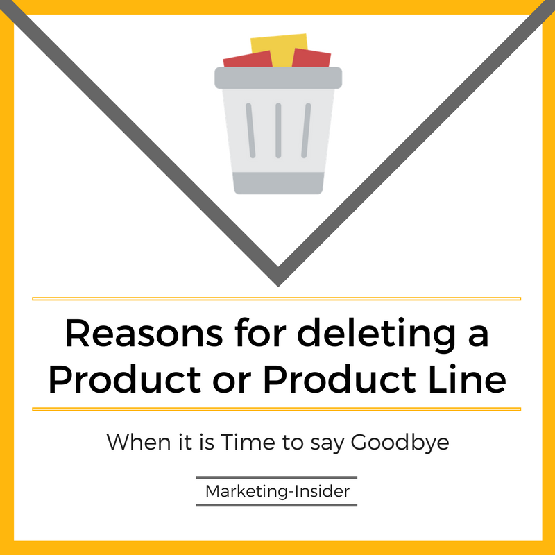 Reasons for Deleting a Product or Product Line – Time to say goodbye