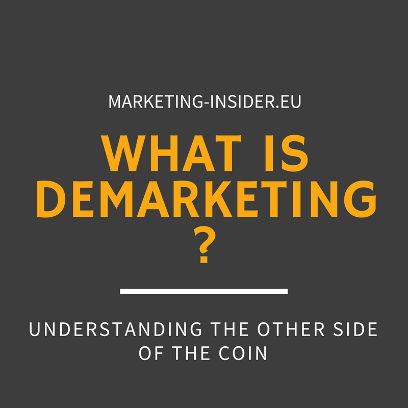 What is Demarketing? Understanding the other Side of the Coin - www.marketing-insider.eu
