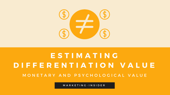 Estimating Differentiation Value – Measuring Monetary and Psychological Value