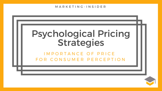 Psychological Pricing Strategies – Importance of Price for Consumer Perception