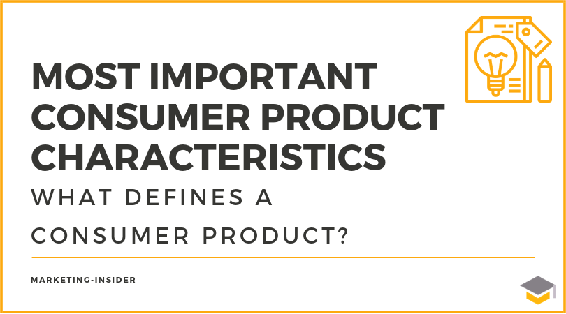 Most Important Consumer Product Characteristics - What is a Product?