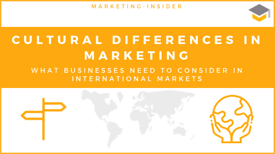 Cultural Differences in Marketing - What Businesses need to consider in international Markets